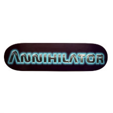 Annihilator Skateboard