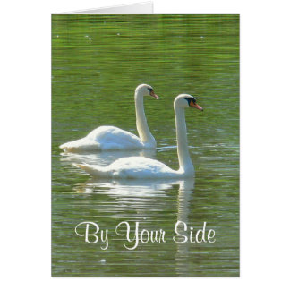 """ANNIVERSARY ,""""BY YOUR SIDE"""", TWO WHITE SWANS, CARD"""