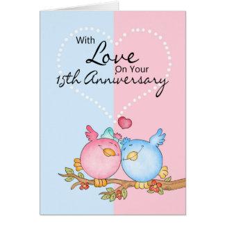 anniversary card - 15th anniversary love birds