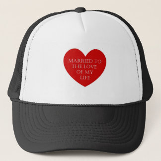 Anniversary gifts for the love of your life trucker hat