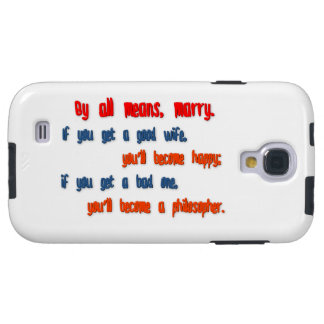 Anniversary Quote - By all means, marry. If you  … Galaxy S4 Case