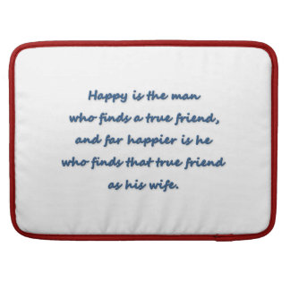 Anniversary Quote - Happy is the man who finds a … MacBook Pro Sleeve
