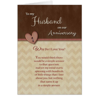 Anniversary to Husband - Why Do I Love You? Greeting Card