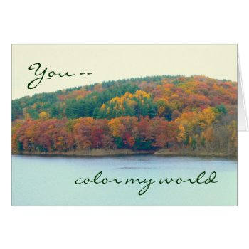"""Anniversary  """"you Color My Life""""  Autumn Colors On Card by whatawonderfulworld at Zazzle"""