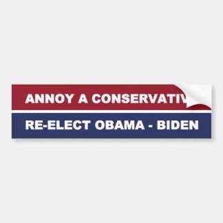 Annoy A Conservative Bumper Sticker