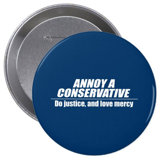 Annoy a Conservative - do justice Pinback Button
