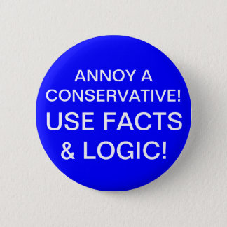 ANNOY A CONSERVATIVE! PINBACK BUTTON