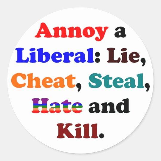 Annoy a Liberal Classic Round Sticker