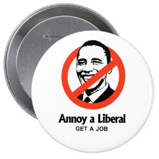 Annoy a Liberal - Get a job Pin