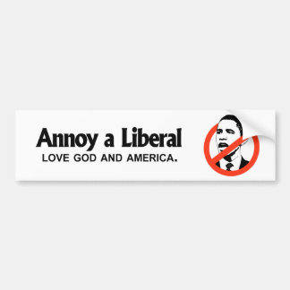 Annoy a Liberal - Love God and America Bumper Sticker