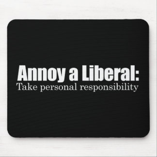 Annoy a Liberal - Take Responsibility Bumpersticke Mouse Pad