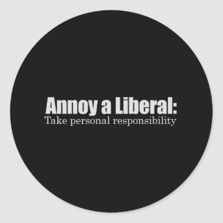 Annoy a Liberal - Take Responsibility T-shirt Round Sticker