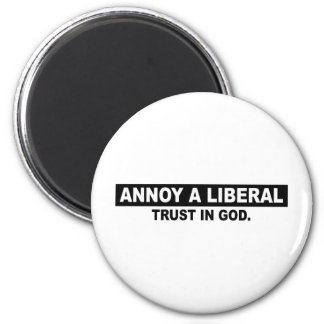 ANNOY A LIBERAL- TRUST IN GOD REFRIGERATOR MAGNET