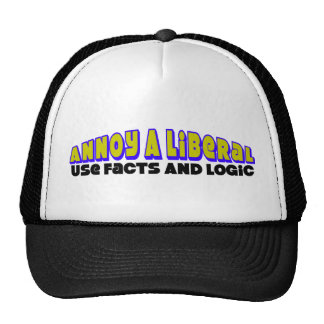 Annoy A Liberal: Use Facts & Logic Trucker Hat