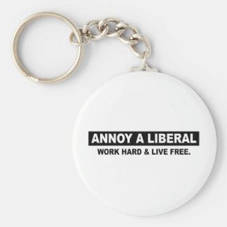 ANNOY A LIBERAL. WORK HARD AND LIVE FREE KEY CHAINS