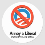 Annoy a Liberal - Work hard and smile Sticker