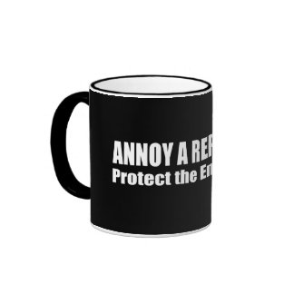 Annoy A Republican Save the Environment Mugs