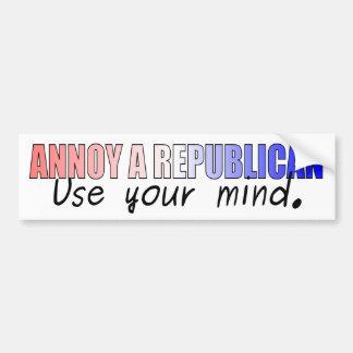 Annoy a Republican - use your mind Bumper Sticker