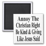 Annoy The Christian Right Be Kind & Giving 2 Inch Square Magnet