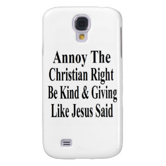 Annoy The Christian Right Be Kind & Giving Galaxy S4 Case