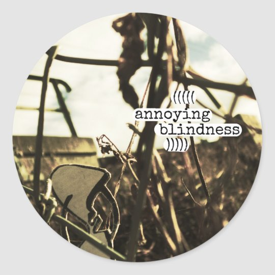 annoying blindness classic round sticker