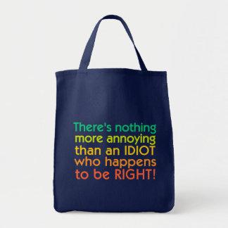 Annoying Idiot bag