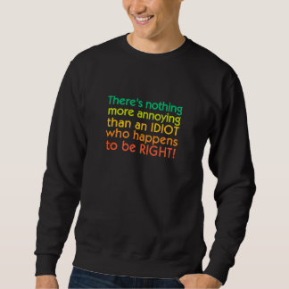 Annoying Idiot shirt - choose style & color