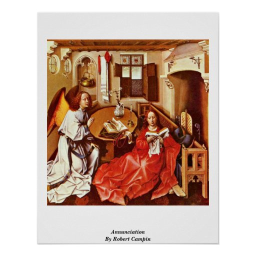 Annunciation By Robert Campin Poster