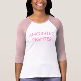 ANOINTED FIGHTER T-Shirt