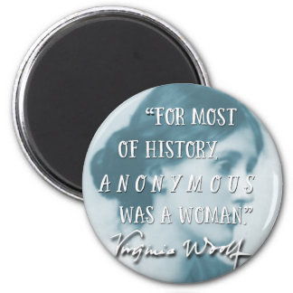Anonymous Was a Woman ~ Virginia Woolf quote blue Magnet