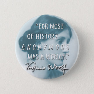 Anonymous Was a Woman ~ Virginia Woolf quote blue Pinback Button