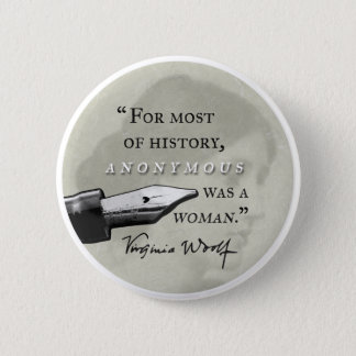 Anonymous Was a Woman ~ Virginia Woolf quote circl Button