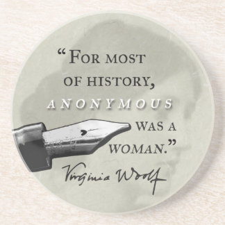 Anonymous Was a Woman ~ Virginia Woolf quote circl Drink Coaster