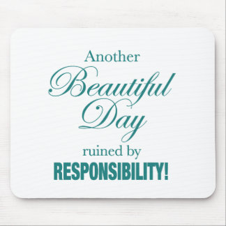 Another Beautiful Day Ruined! Mouse Pad