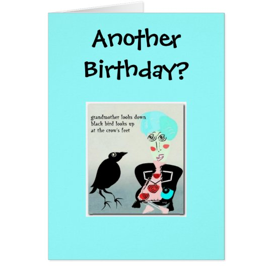 Another Birthday? Card
