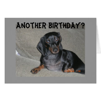 ANOTHER BIRTHDAY? U LOOK SO GOOD GREETING CARD