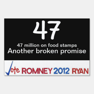 Another broken promise 47 million on food stamps yard sign