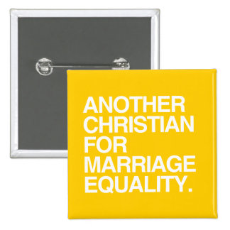 ANOTHER CHRISTIAN FOR MARRIAGE EQUALITY 2 INCH SQUARE BUTTON
