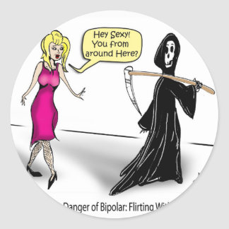 Another Danger of Bipolar: Flirting With Death Classic Round Sticker