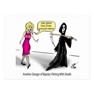 Another Danger of Bipolar: Flirting With Death Postcard