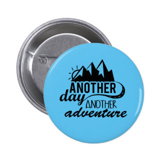 Another Day Another Adventure Motivational Button
