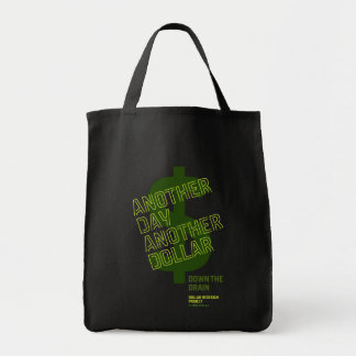 Another Day Another Dollar Tote Bags