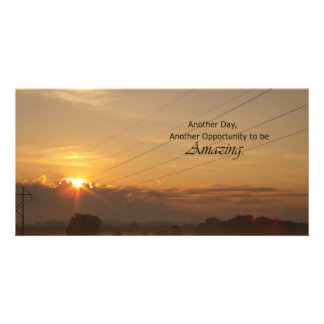 Another Day, Another Opportunity to be Amazing Photo Greeting Card