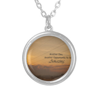 Another Day, Another Opportunity to be Amazing Silver Plated Necklace