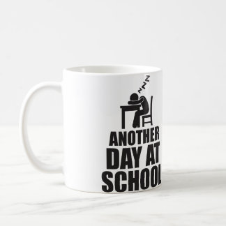 Another Day At School Coffee Mug