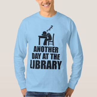 Another Day At The Library T-Shirt