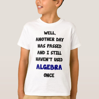 Another Day Has Passed And I Still Haven't Used Al T-Shirt