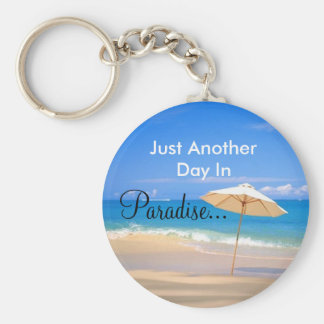 Another Day In Paradise... Basic Round Button Keychain
