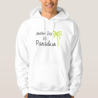 Another Day In Paradise - Quote Hoodie
