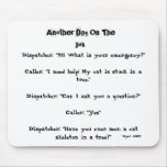 Another Day On The Job (Dispatcher) 01072008 Mouse Pad